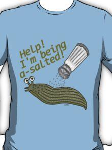 A Salted Slug Pun Funny T-Shirt