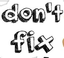 Bandaids Don't Fix Bullet Holes Sticker