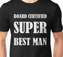 Board Certified Super Best Man Unisex T-Shirt