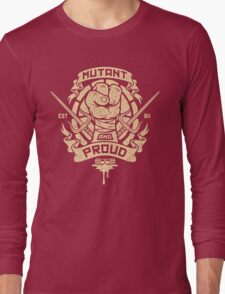 Mutant and Proud! (Raph) Long Sleeve T-Shirt