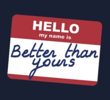 Hi, my name is Better than yours by Stuart Stolzenberg