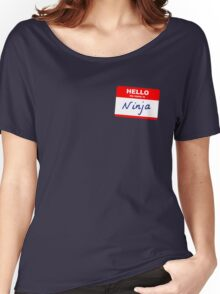 Hi, my name is Ninja Women's Relaxed Fit T-Shirt