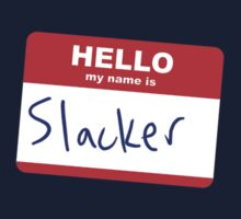 Hi, my name is Slacker by Stuart Stolzenberg
