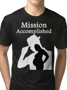 Mission Accomplished Tri-blend T-Shirt