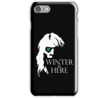 White Walker: Winter Is Here  iPhone Case/Skin