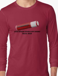But My Lips Hurt Real Bad Long Sleeve T-Shirt