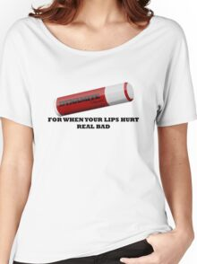 But My Lips Hurt Real Bad Women's Relaxed Fit T-Shirt