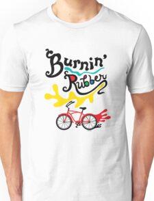 Burnin' Rubber  Unisex T-Shirt
