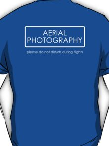 Aerial Photography - professional T-Shirt