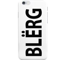"""BLERG"" Liz Lemon. iPhone Case/Skin"