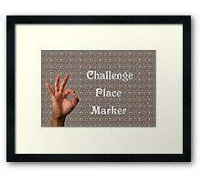 Challenge Marker Framed Print