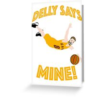 Delly Says Mine! Greeting Card
