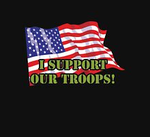 I SUPPORT OUR TROOPS Unisex T-Shirt
