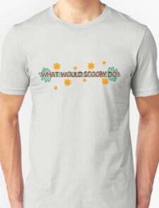 What Would Scooby Do? T-Shirt