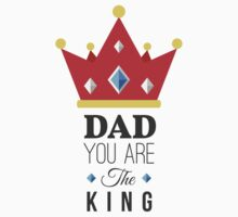 DAD you are the king Kids Tee