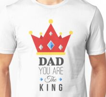 DAD you are the king Unisex T-Shirt