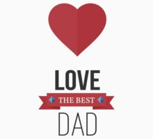 LOVE the best DAD One Piece - Short Sleeve