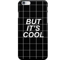 But It's Cool iPhone Case/Skin