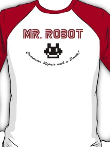 MR Robot - Computer Repair with a Smile! T-Shirt
