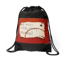 It was worth every moment Drawstring Bag