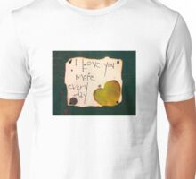 I love you more Unisex T-Shirt