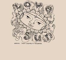 Love the sun...  T-Shirt