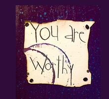 You are worthy by PoetJenHarris