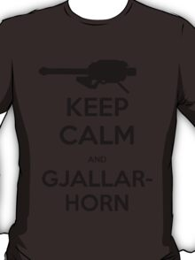 Destiny Keep Calm and Gjallarhorn T-Shirt