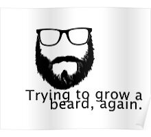 Trying to grow a beard, again. Poster
