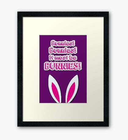 It must be bunnies! Framed Print