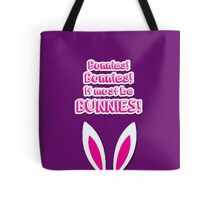 It must be bunnies! Tote Bag
