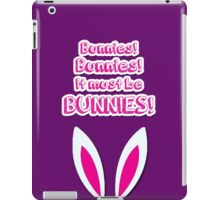 It must be bunnies! iPad Case/Skin