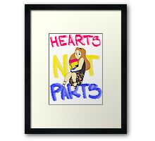 Hearts Not Parts Framed Print