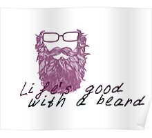 Life's good with a beard Poster