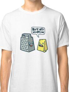 Back Off Martin! Classic T-Shirt