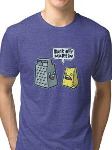 Back Off Martin! Tri-blend T-Shirt