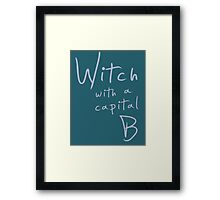 Witch with a Capital B Framed Print