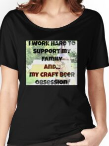 Craft beer obsession Women's Relaxed Fit T-Shirt