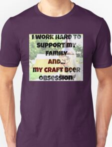 Craft beer obsession T-Shirt