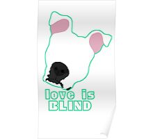 Love is Blind white Poster