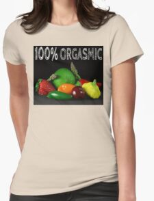 100% Orgasmic Womens Fitted T-Shirt
