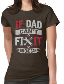 Only Dad Can Fix It Womens Fitted T-Shirt