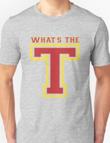 What's The T? [Rupaul's Drag Race] T-Shirt
