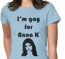 """""""I'm Gay for Anna K"""" Print Womens Fitted T-Shirt"""