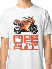 Ride life to the full Classic T-Shirt