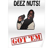 Deez Nuts Got 'Em Poster