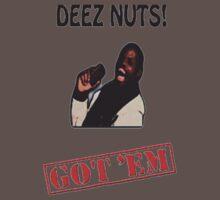 Deez Nuts Got 'Em by Mikeyandajax