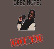 Deez Nuts Got 'Em Unisex T-Shirt