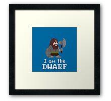 I am the (gentlem'n) Dwarf Framed Print