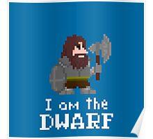 I am the (gentlem'n) Dwarf Poster